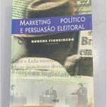 Marketing Político e Persuasão Eleitoral, organizado por Rubens Figueiredo. Foto: Reprodução